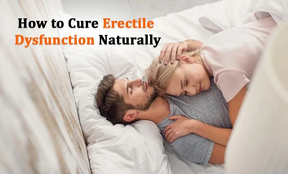 Best Tips to Cure Erectile Dysfunction for Better Sex Life